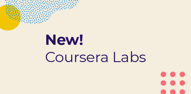 Coursera Introduces Hands-On Learning with Coursera Labs
