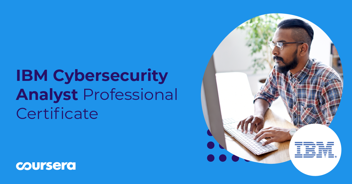 Announcing the Cybersecurity Analyst Professional Certificate from IBM